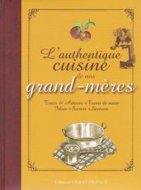 L' authentique cuisine de nos grand-meres